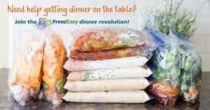 Text saying Need Help getting dinner on the table? Join the My Freeze easy dinner revolution! Picture showing ready to cook meals in ziplock bags. Click on the image to go to the website.